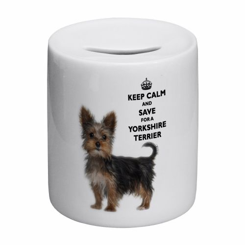 Keep Calm And Save For A Yorkshire Terrier Novelty Ceramic Money Box